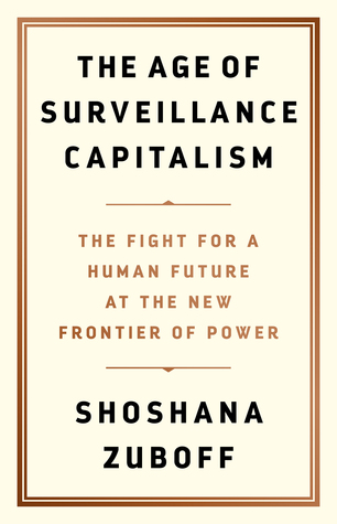 The Age of Surveillance Capitalism, por Shoshana Zuboff